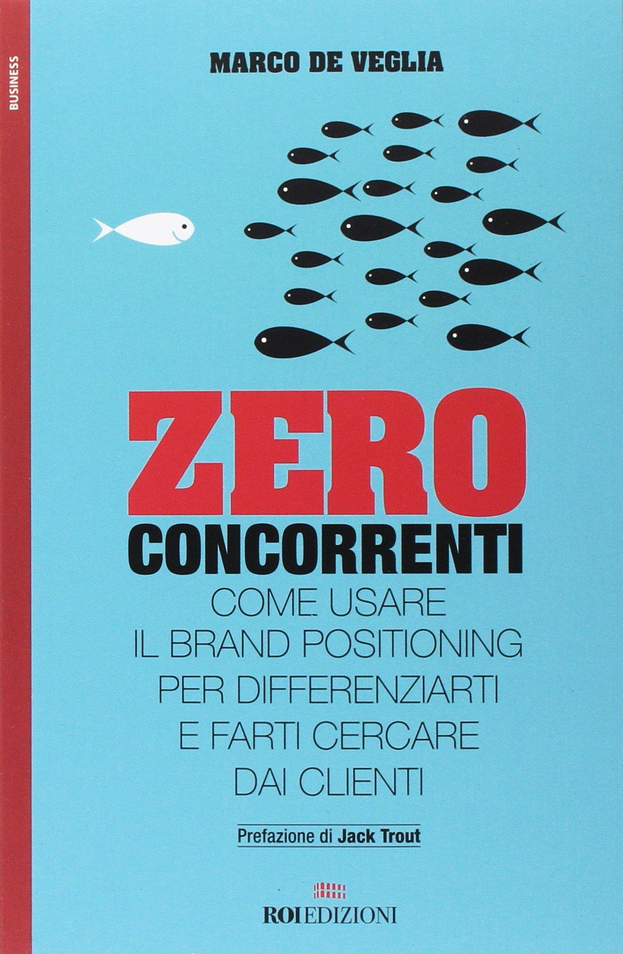 Zero Concorrenti di Marco De Veglia